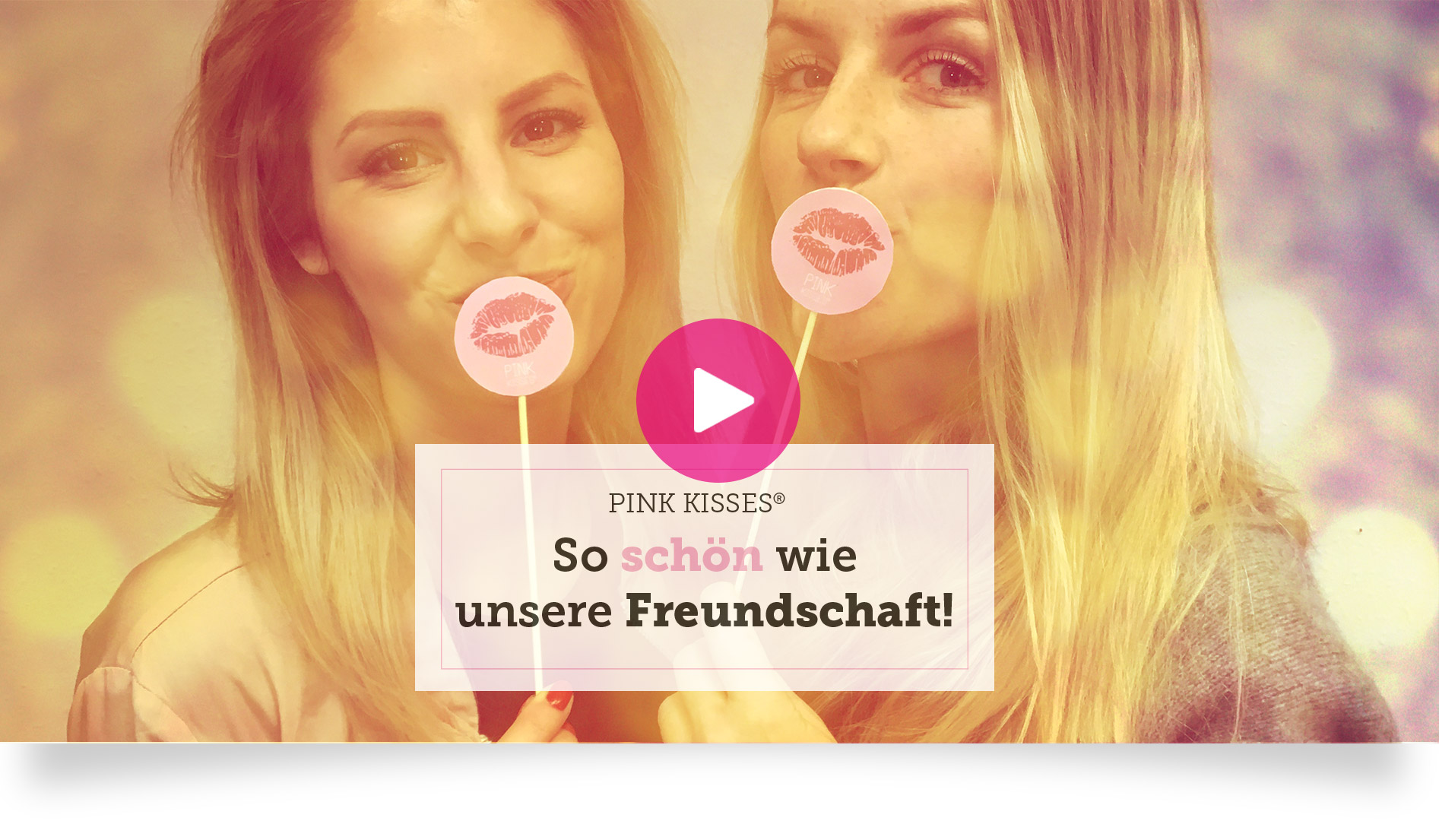 "Video ""Sag's mit Pink Kisses!"""