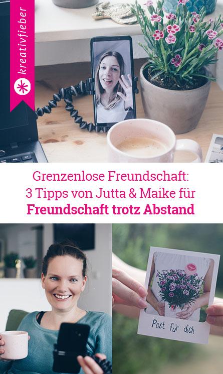 Grenzenlose Freundschaft: 3 Tipps von Jutta und Maike für Freundschaft trotz Abstand